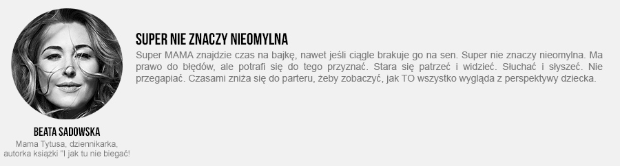Beata Sadowska: Co to znaczy być Super MAMĄ?