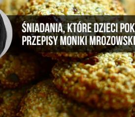 Przepisy Moniki Mrozowskiej na śniadania